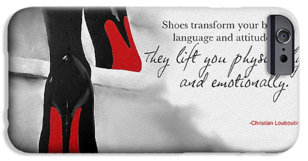 Attitude iPhone Cases - Shoes Transform You iPhone Case by Rebecca Jenkins