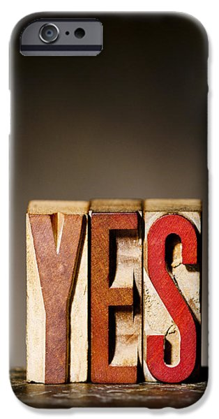 Positive Attitude iPhone Cases - Single Word YES  iPhone Case by Donald  Erickson