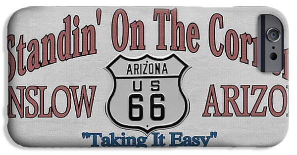 Sign iPhone Cases - Standin on a corner in Winslow Arizona iPhone Case by Christine Till