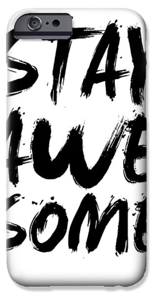 Gig iPhone Cases - Stay Awesome Poster White iPhone Case by Naxart Studio