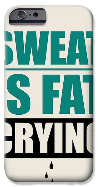 Sweat iPhone Cases - Sweat Is Fat Crying Gym Motivational Quotes iPhone Case by Lab No 4 - The Quotography Department