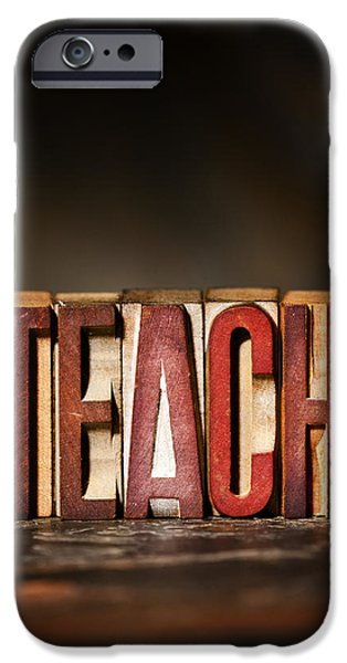 Positive Attitude iPhone Cases - TEACH Antique Letterpress Printing Blocks iPhone Case by Donald  Erickson