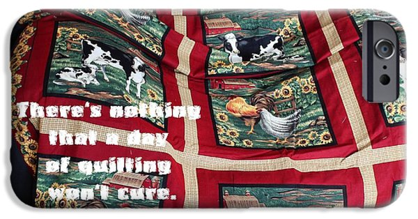 Winter Scene Tapestries - Textiles iPhone Cases - Theres Nothing that a Day of Quilting Wont Cure iPhone Case by Barbara Griffin