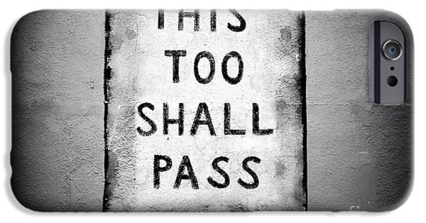Monotone iPhone Cases - This Too Shall Pass iPhone Case by John Rizzuto