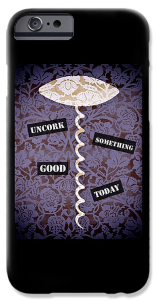 Decoration Mixed Media iPhone Cases - Uncork Something Good Today iPhone Case by Frank Tschakert