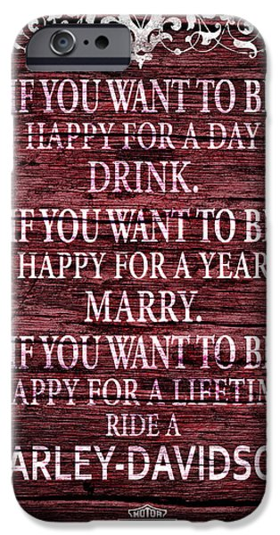 Happy Posters iPhone Cases - Want To Be Happy Harley-Davidson iPhone Case by Mark Rogan