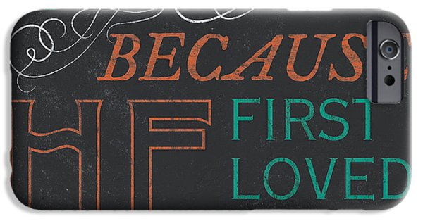 Religious iPhone Cases - We love.... iPhone Case by Debbie DeWitt