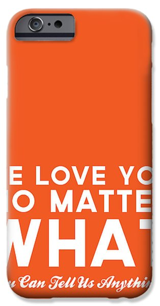 Encouragement iPhone Cases - We Love You No Matter What - greeting card iPhone Case by Linda Woods