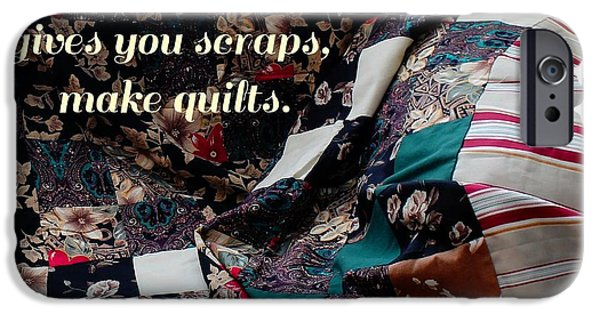 Black Tapestries - Textiles iPhone Cases - When Life Give You Scraps Make Quilts iPhone Case by Barbara Griffin