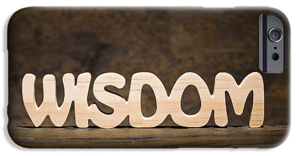 Positive Attitude iPhone Cases - Wisdom iPhone Case by Donald  Erickson