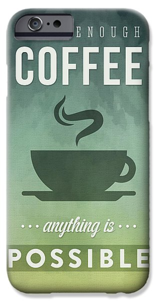 Life Digital Art iPhone Cases - With Enough Coffee anything is possible iPhone Case by Aged Pixel