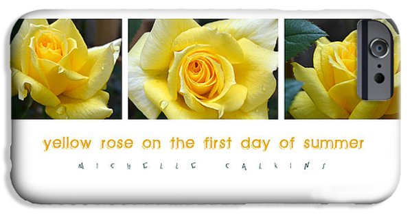 Michelle iPhone Cases - Yellow Rose on the First Day of Summer iPhone Case by Michelle Calkins