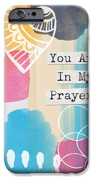 Prayer iPhone Cases - You Are In My Prayers- Colorful Greeting Card iPhone Case by Linda Woods
