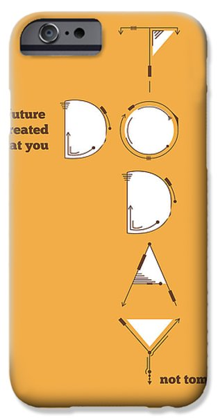 Business Digital Art iPhone Cases - Your future is created by what you do today Businessman  startup  Quotes  Typography Art iPhone Case by Lab No 4 - The Quotography Department