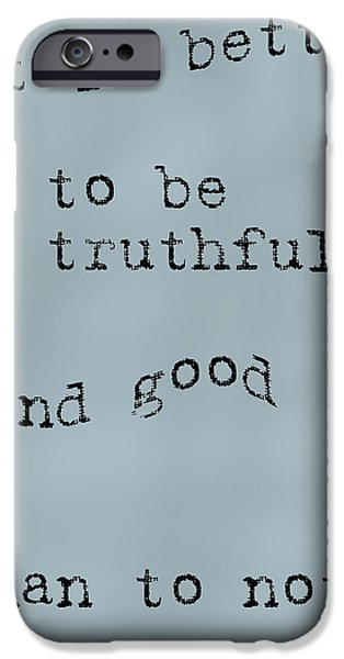 Better to be Truthful iPhone Case by Nomad Art And  Design