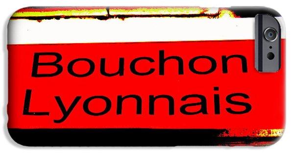 Lyon France iPhone Cases - Bouchon Lyonnais... What Else  iPhone Case by Funkpix Photo Hunter