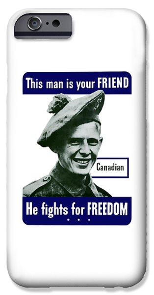 Recently Sold -  - Ww1 iPhone Cases - Canadian This Man Is Your Friend iPhone Case by War Is Hell Store