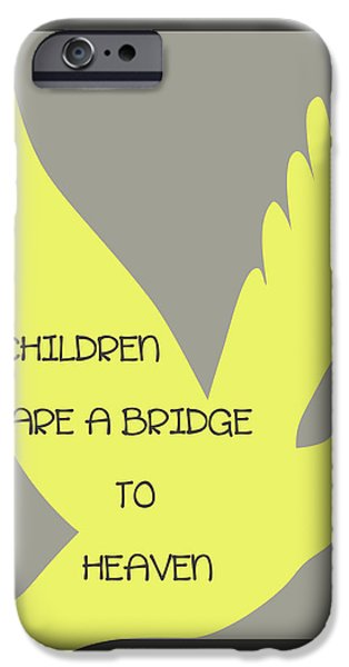 Children are a Bridge to Heaven iPhone Case by Nomad Art And  Design