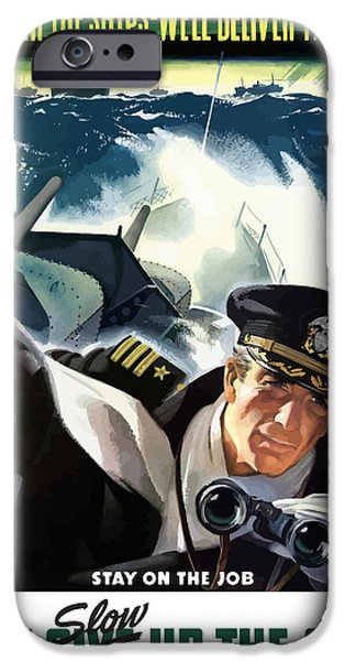 Battleship iPhone Cases - Dont Slow Up The Ship iPhone Case by War Is Hell Store