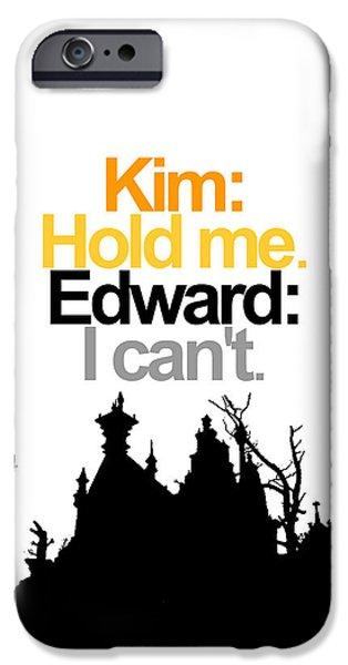 Kim Digital Art iPhone Cases - Edward Scissorhands Quote iPhone Case by Jera Sky