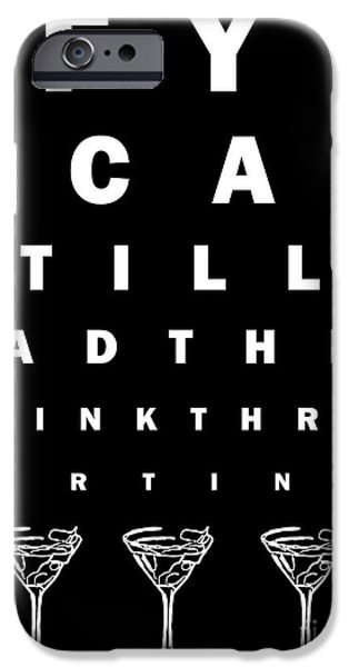 Eye Exam Chart - If You Can Read This Drink Three Martinis - Black iPhone Case by Wingsdomain Art and Photography
