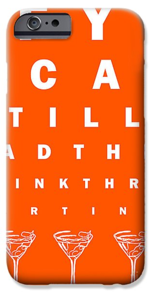 Eye Exam Chart - If You Can Read This Drink Three Martinis - Orange iPhone Case by Wingsdomain Art and Photography
