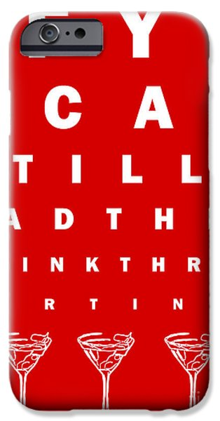 Eye Exam Chart - If You Can Read This Drink Three Martinis - Red iPhone Case by Wingsdomain Art and Photography