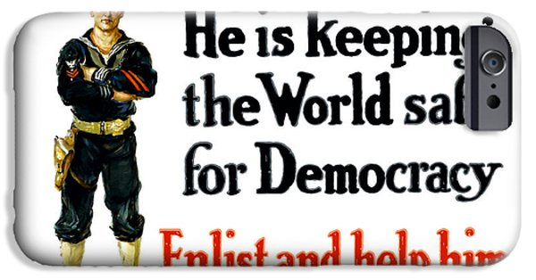 Political Mixed Media iPhone Cases - He Is Keeping The World Safe For Democracy iPhone Case by War Is Hell Store