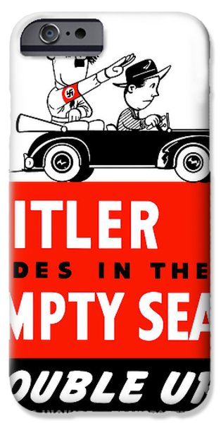 Ww2 iPhone Cases - Hitler Rides In The Empty Seat iPhone Case by War Is Hell Store