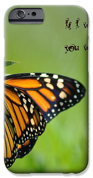 If I Were a Butterfly iPhone Case by Bill Cannon