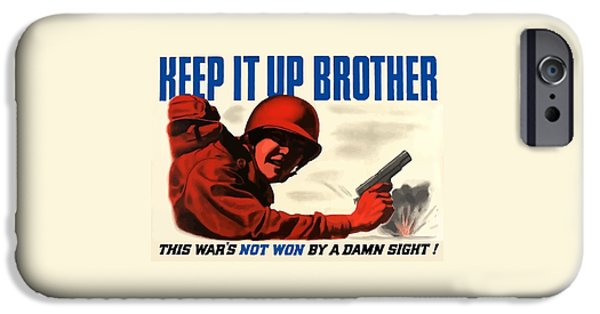 Ww2 iPhone Cases - Keep It Up Brother iPhone Case by War Is Hell Store