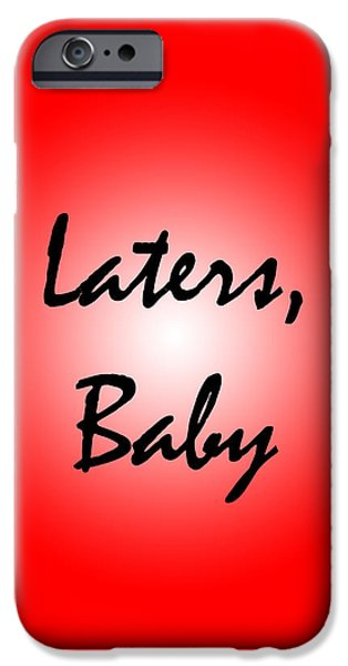 Laters Baby iPhone Case by Jera Sky