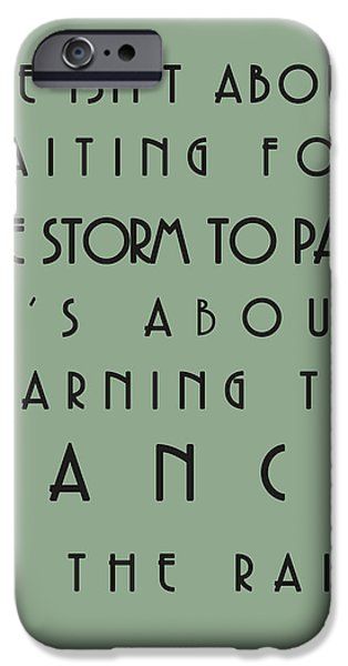 Recently Sold -  - Storm iPhone Cases - Life isnt about waiting for the storm to pass iPhone Case by Nomad Art And  Design