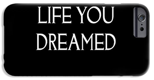 Henry David Thoreau iPhone Cases - Live The Life You Dreamed Quote iPhone Case by Kate McKenna