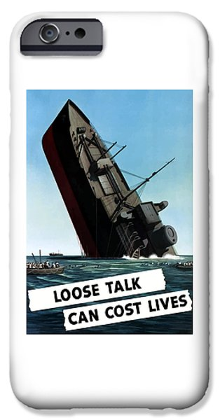 Ships iPhone Cases - Loose Talk Can Cost Lives iPhone Case by War Is Hell Store