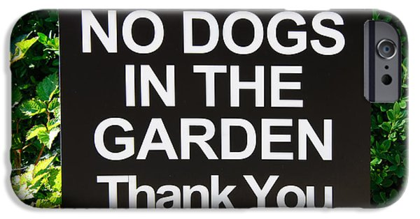 Regulations iPhone Cases - No Dogs In The Garden Thank You iPhone Case by Andee Design