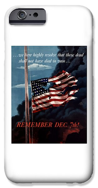 Gettysburg Address iPhone Cases - Remember December Seventh iPhone Case by War Is Hell Store