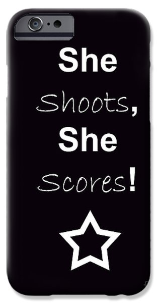 She Shoots She Scores iPhone Case by Traci Cottingham