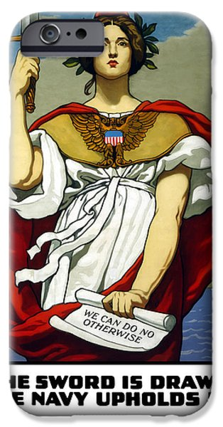 Political Mixed Media iPhone Cases - The Sword Is Drawn The Navy Upholds It iPhone Case by War Is Hell Store