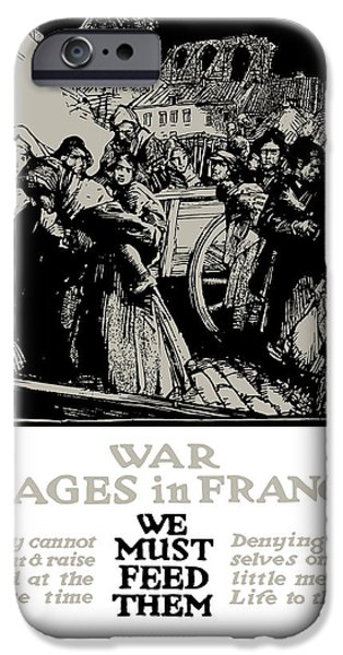 War Rages In France We Must Feed Them iPhone Case by War Is Hell Store