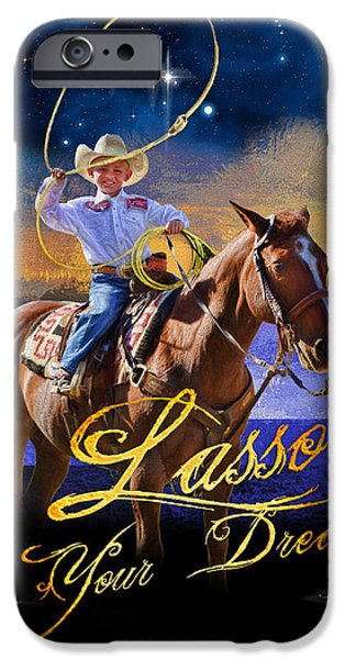 Roping Horse iPhone Cases - Lasso Your Dreams iPhone Case by Shannon Story