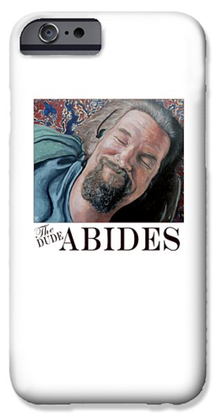 Dude Art iPhone Cases - The Dude Abides iPhone Case by Tom Roderick