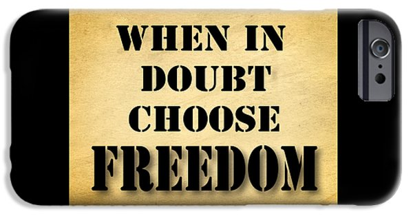 Free Speech iPhone Cases - When In Doubt Choose Freedom Pop Art Quotes iPhone Case by Keith Webber Jr