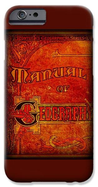 Old Digital Art iPhone Cases - 1868 Manual of Geography iPhone Case by Peter Gumaer Ogden