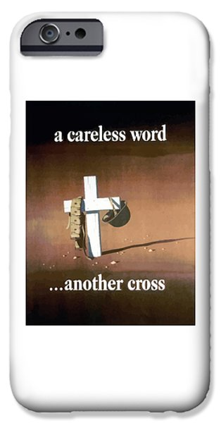 Ww1 iPhone Cases - A Careless Word Another Cross  iPhone Case by War Is Hell Store