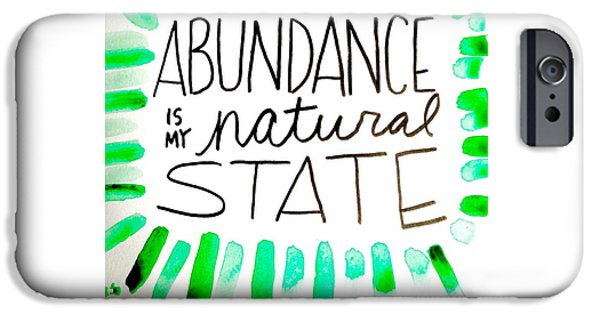 Buddhist iPhone Cases - Abundance is my natural state iPhone Case by Tiny Affirmations