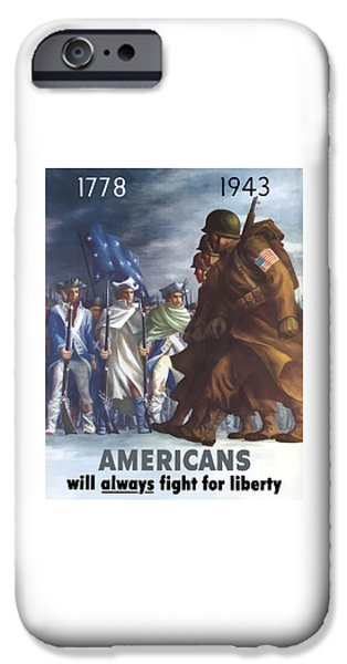 World Wars iPhone Cases - Americans Will Always Fight For Liberty iPhone Case by War Is Hell Store