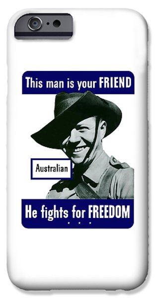 Ww1 iPhone Cases - Australian This Man Is Your Friend  iPhone Case by War Is Hell Store