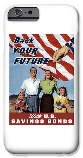 American Mixed Media iPhone Cases - Back Your Future With US Savings Bonds iPhone Case by War Is Hell Store