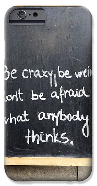 Afraid iPhone Cases - Be crazy iPhone Case by Tom Gowanlock
